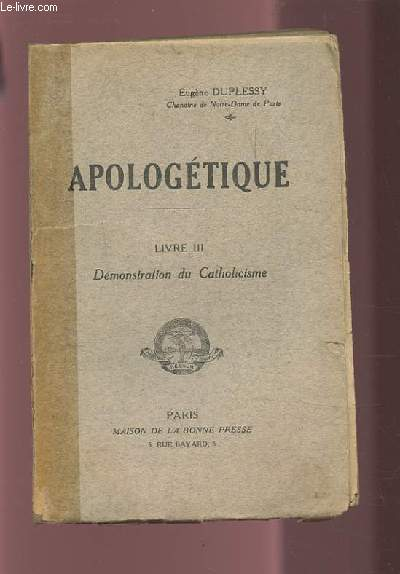 APOLOGETIQUE - LIVRE III : DEMONSTRATION DU CATHOLICISME.
