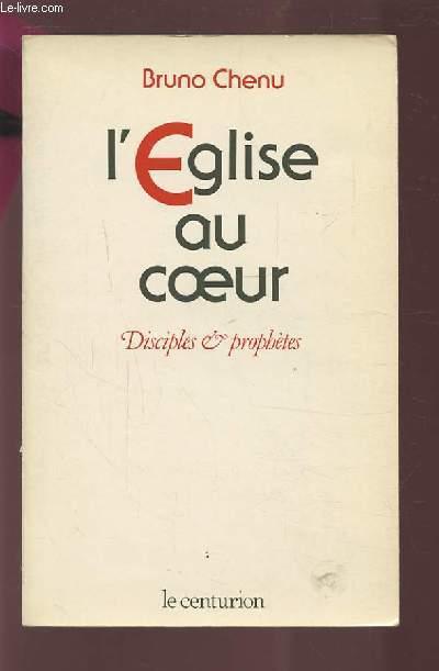 L'EGLISE AU COEUR - DISCIPLES & PROPHETES.