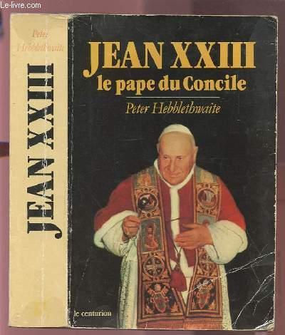 JEAN XXIII LE PAPE DU CONCILE.