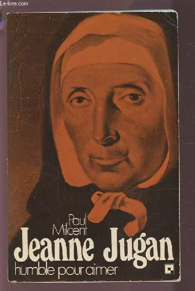 JEANNE JUGAN - HUMBLE POUR AIMER.