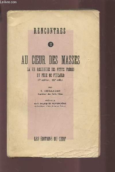 AU COEUR DES MASSES - LA VIE RELIGIEUSE DES PETITS FRERES DU PERE DE FOUCAULD - RENCONTRES N°33.
