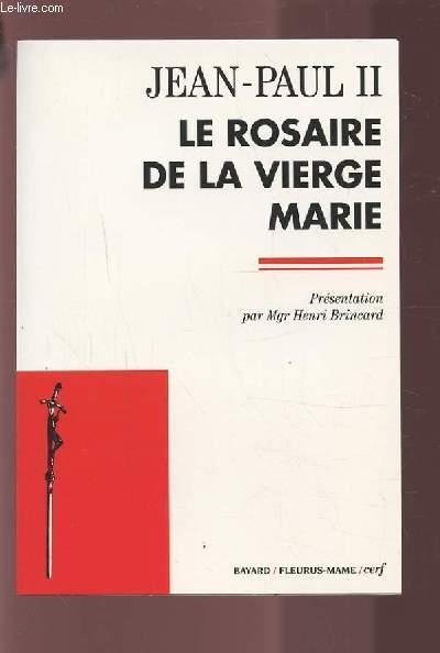 LE ROSAIRE DE LA VIERGE MARIE.