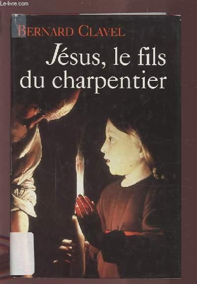 JESUS, LE FILS DU CHAPENTIER.
