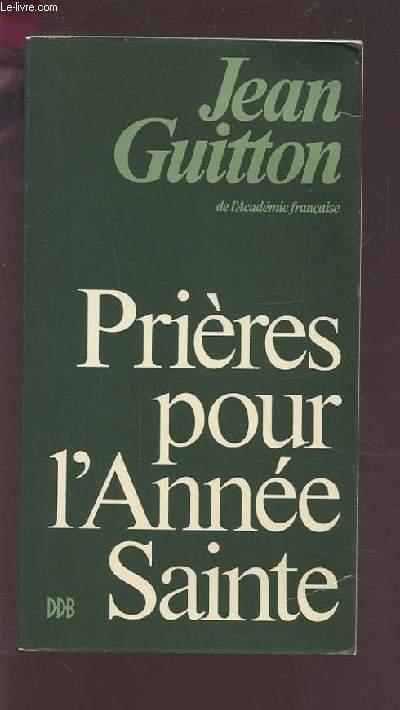 PRIERES POUR L'ANNEE SAINTE.