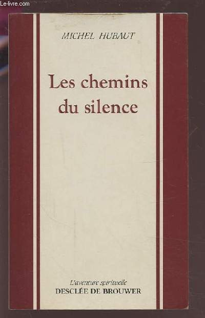 LES CHEMINS DU SILENCE.