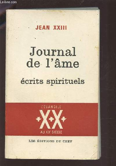 JOURNAL DE L'AME - ECRITS SPIRITUELS - L'EVANGILE AU XX° SIECLE.