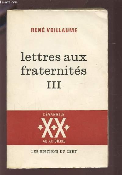 LETTRES AUX FRATERNITES III - SUR LE CHEMIN DES HOMMES - L'EVANGILE XX° SIECLE.