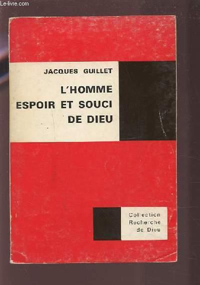 L'HOMME ESPOIR ET SOUCI DE DIEU.