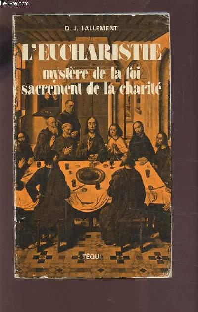 L'EUCHARISTIE MYSTERE DE LA FOI SACREMENT DE LA CHARITE.