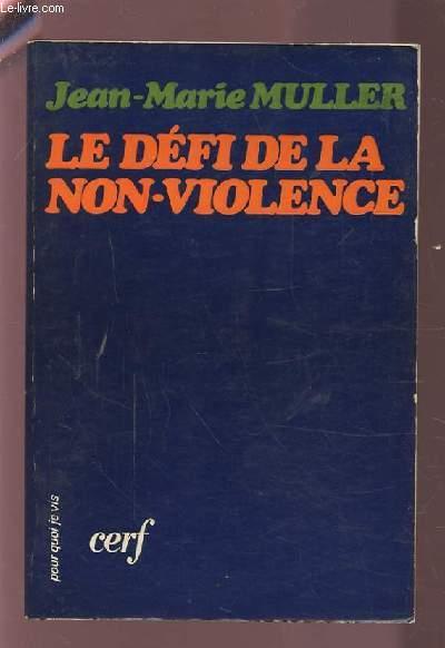 LE DEFI DE LA NON VIOLENCE.