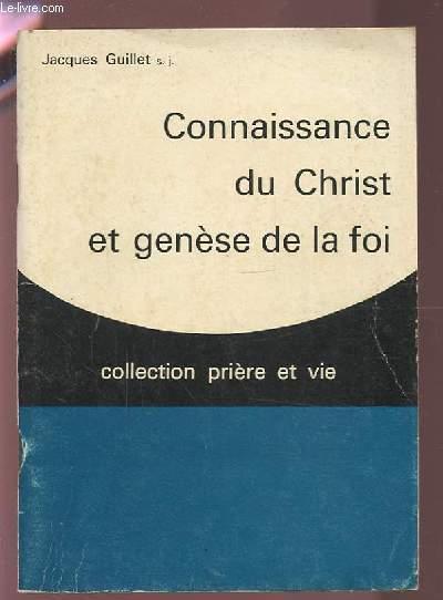 CONNAISSANCE DU CHRIST ET GENESE DE LA FOI.