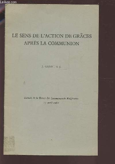 LE SENS DE L'ACTION DE GRACES APRES LA COMMUNION.