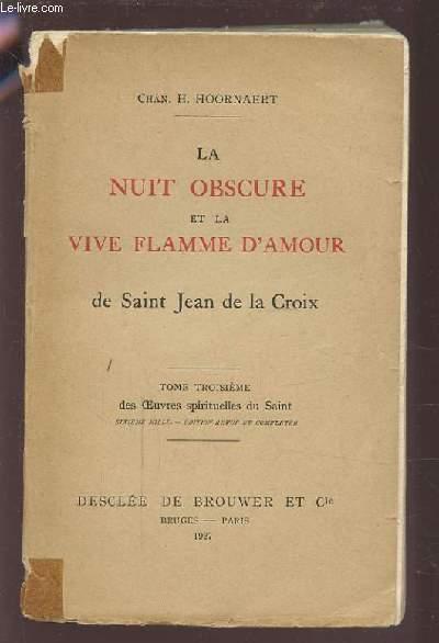LA NUIT OBSCURE ET LA VIVE FLAMME D'AMOUR DE SAINT JEAN DE LA CROIX - TOME TROISIEME.