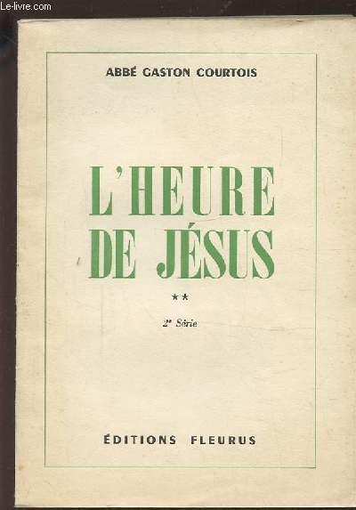 L'HEURE DE JESUS - 2° SERIE : MEDITATIONS POUR RELIGIEUSES.