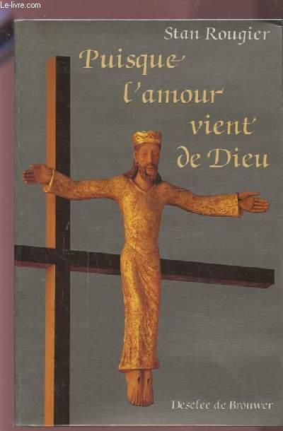 PUISQUE L'AMOUR VIENT DE DIEU.