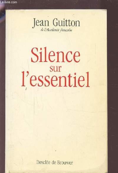 SILENCE SUR L'ESSENTIEL.