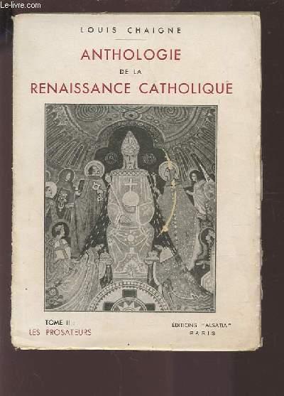ANTHOLOGIE DE LA RENAISSANCE CATHOLIQUE - TOME II : LES PROSATEURS.