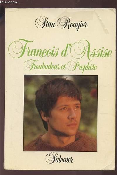 FRANCOIS D'ASSISE - TROUBADOUR ET PROPHETE.