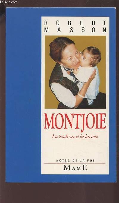 MONTJOIE - LA TENDRESSE DES LARMES.