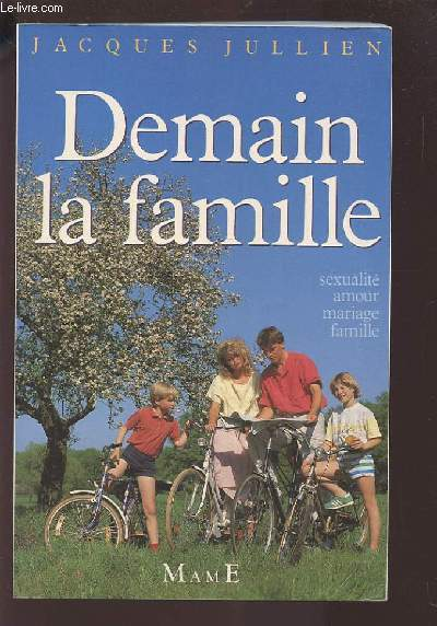 DEMAIN LA FAMILLE - SEXUALITE AMOUR MARIAGE FAMILLE.