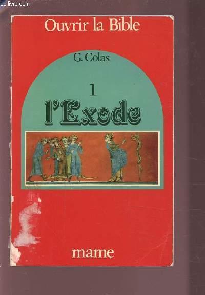 OUVRIR LA BIBLE : 1 LIVRE DE L'EXODE.