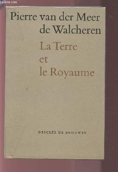 LA TERRE ET LE ROYAUME - JOURNAL 1936/1962.