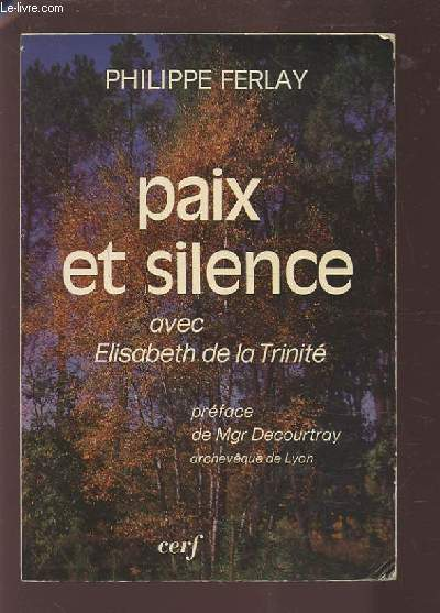 PAIX ET SILENCE AVEC ELISABETH DE LA TRINITE.