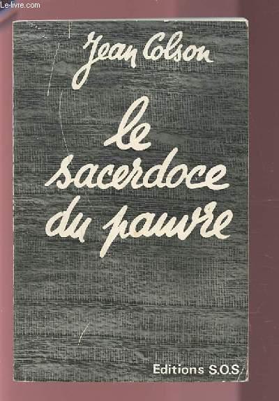 LE SACERDOCE AU PAUVRE - REFLEXIONS SUR LE SACERDOCE PROPHETIQUE DU MESSIE ROI DES PAUVRES DANS L'EVANGILE SELON SAINT LUC.