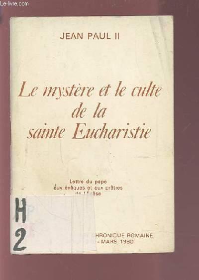 LE MYSTERE ET LE CULTE DE LA SAINTE EUCHARISTIE.