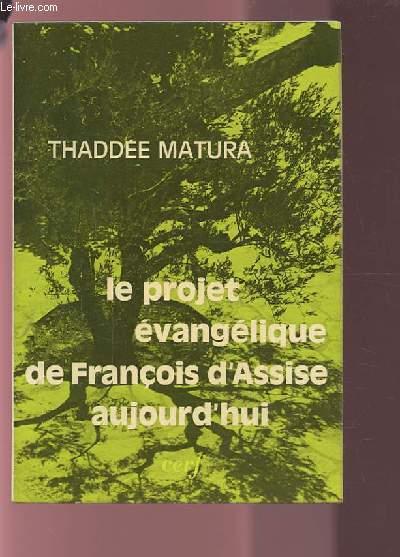 LE PROJET EVANGELIQUE DE FRANCOIS D'ASSISE AUJOURD'HUI.