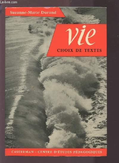 VIE - CHOIX DE TEXTES.