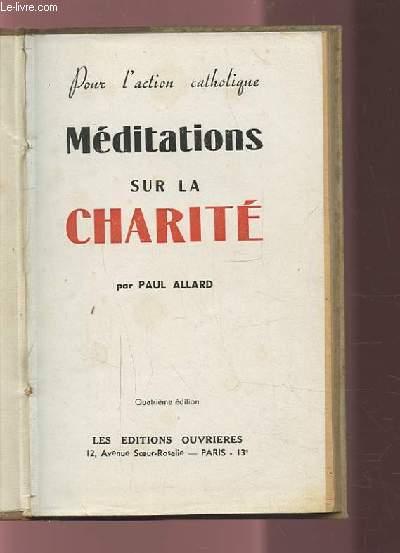 POUR L'ACTION CATHOLIQUE - MEDITATIONS SUR LA CHARITE.