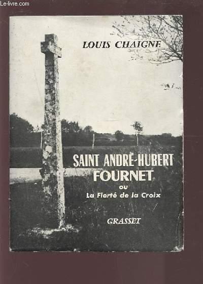 SAINT ANDRE HUBERT FOURNET OU LA FIERTE DE LA CROIX.