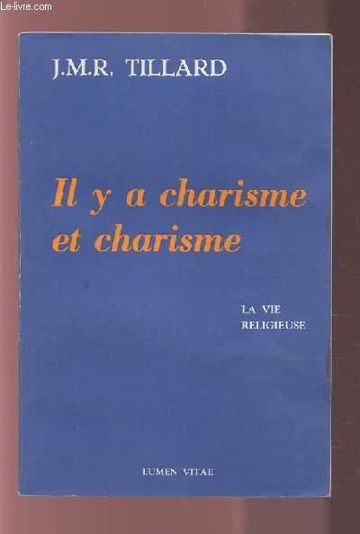 IL Y A CHARISME ET CHARISME - LA VIE RELIGIEUSE.