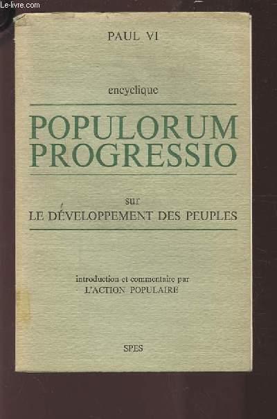 ENCYCLIQUE POPULARUM PROGRESSIO SUR LE DEVELOPPEMENT DES PEUPLES.