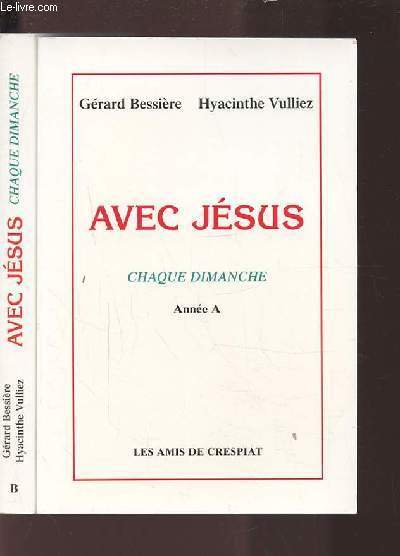 AVEC JESUS - QUATRE DIMANCHE : ANNEE A + ANNEE B / EN 2 VOLUMES.