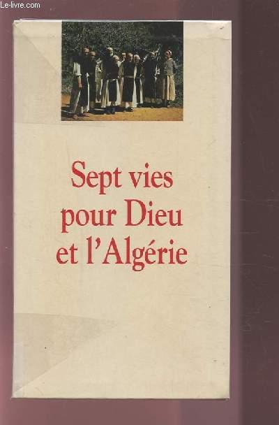 SEPT VIES POUR DIEU ET L'ALGERIE.