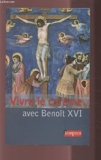 VIVRE LE CAREME AVEC BENOIT XVI.