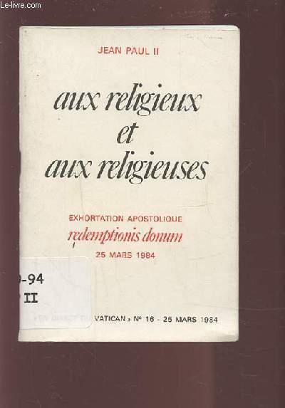 AUX RELIGIEUX ET AUX RELIGIEUSES -EXHORTATION APOSTOLIQUE REDEMPTIONIS DONUM 25 MARS 1984.