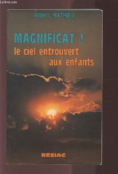 MAGNIFICAT ! LE CIEL ENTROUVERT AUX ENFANTS.