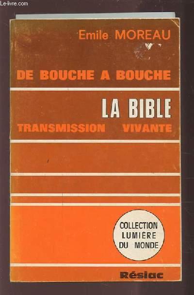 DE BOUCHE A BOUCHE LA BIBLE TRANSMISSION VIVANTE.