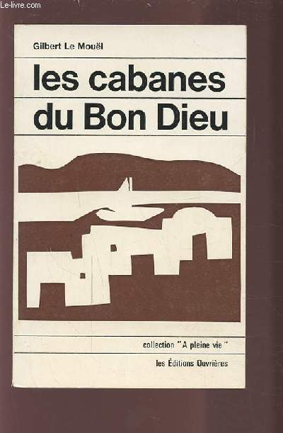 LES CABANES DU BON DIEU - SOURIRES POUR LES TEMPS MOROSES.