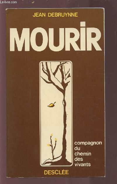 MOURIR - COMPAGNON DU CHEMIN DES VIVANTS.
