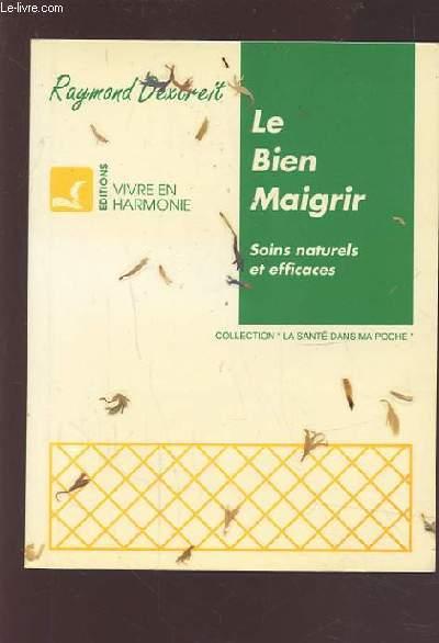 LE BIEN MAIGRIR - SOINS NATURELS ET EFFICACES.