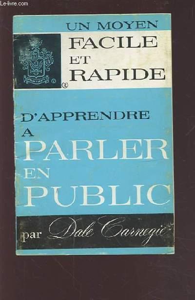 UN MOYEN FACILE ET RAPIDE D'APPRENDRE A PARLER EN PUBLIC.