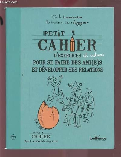 PETIT CAHIER D'EXERCICES - N°22 : POUR SE FAIRE DES AMI(E)S ET DEVELOPPER SES RELATIONS.
