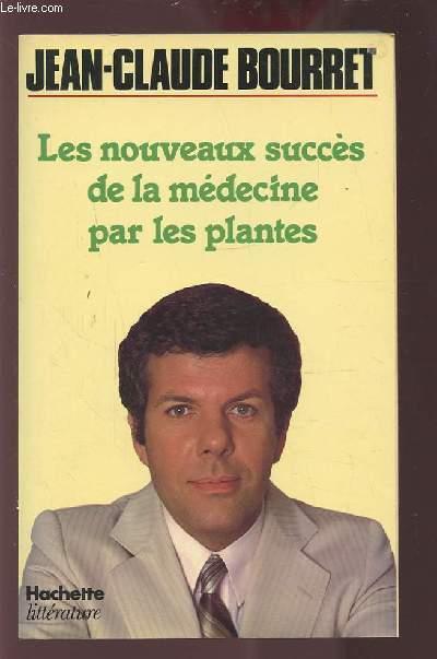 LES NOUVEAUX SUCCES DE LA MEDECINE PAR LES PLANTES.