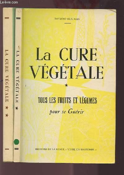 LA CURE VEGETALE - VOLUME 1 : TOUS LES FRUITS ET LEGUEMES POUR SE GUERIR + VOLUME 2 : TOUTES LES PLANTES POUR SE GUERIR.