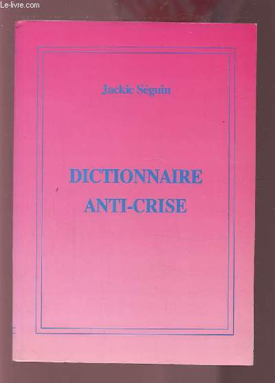 DICTIONNAIRE ANTI-CRISE.