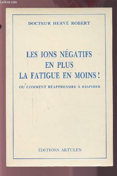 LES IONS NEGATIFS EN PLUS LA FATIGUE EN MOINS ! - OU COMMENT REAPPRENDRE A RESPIRER.